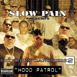 Old Town Gangsters - Old Town Gangsters 2... Hood Patrol Chicano Rap